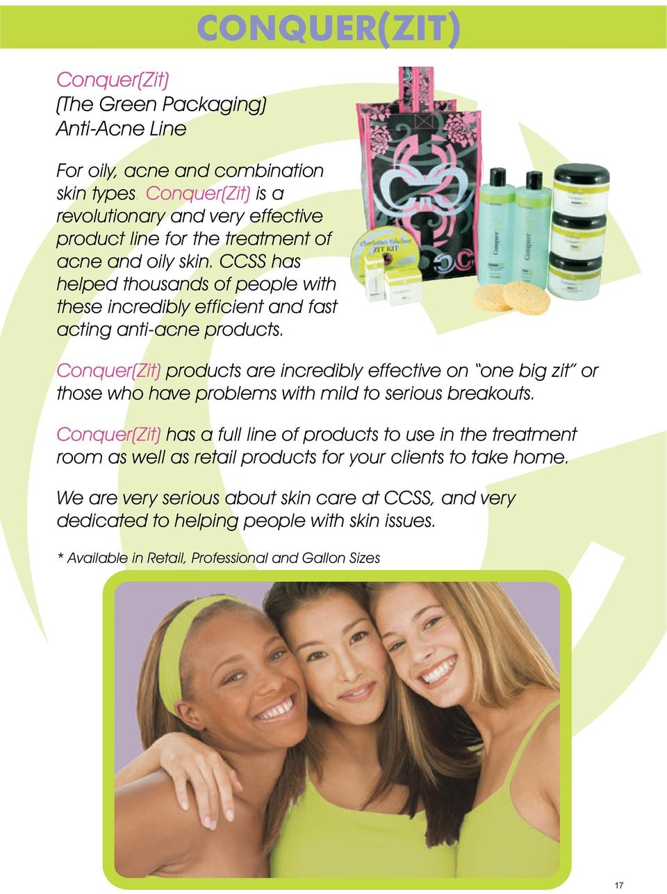 CCSS has helped thousands of people with these incredibly efficient and fast acting anti-acne products.