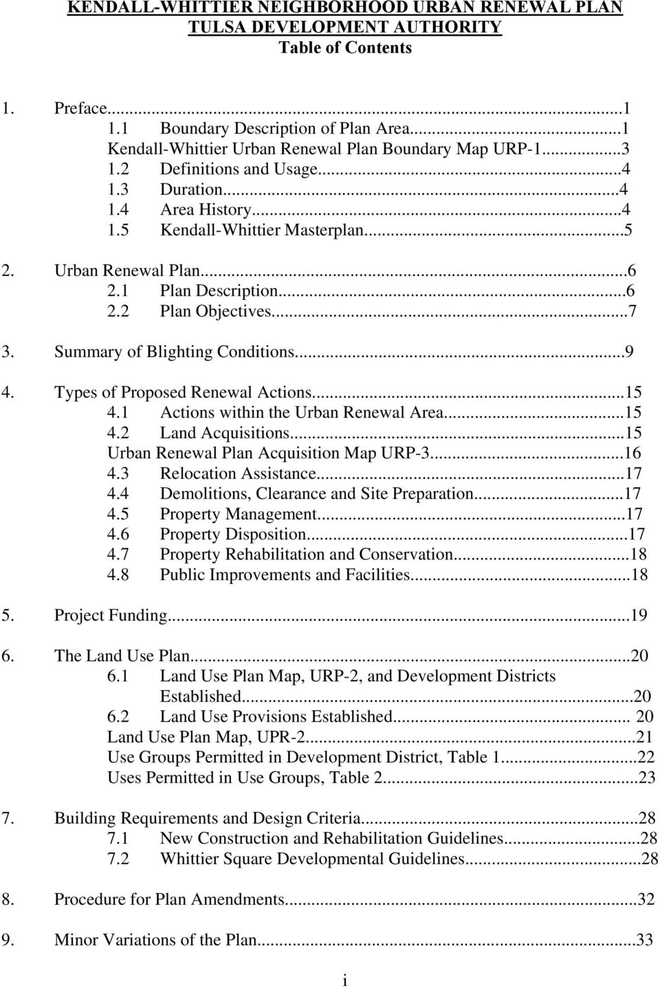 1 Plan Description...6 2.2 Plan Objectives...7 3. Summary of Blighting Conditions...9 4. Types of Proposed Renewal Actions...15 4.1 Actions within the Urban Renewal Area...15 4.2 Land Acquisitions.
