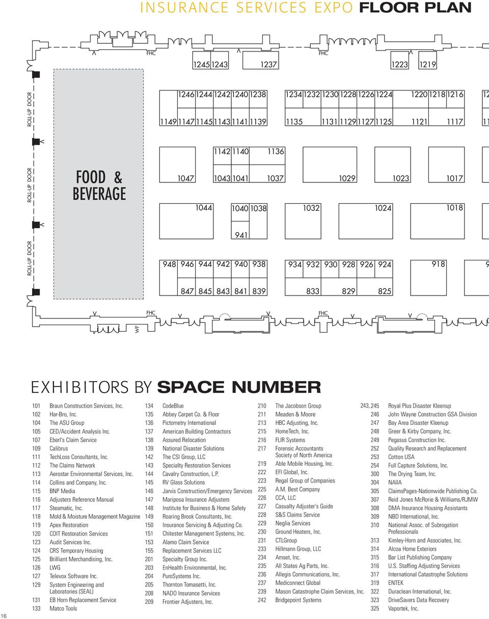 845 843 841 839 833 829 825 WF 16 EXHIBITORS BY SPACE NUMBER 101 Braun Construction Services, Inc. 102 Har-Bro, Inc. 104 The ASU Group 105 CED/Accident Analysis Inc.