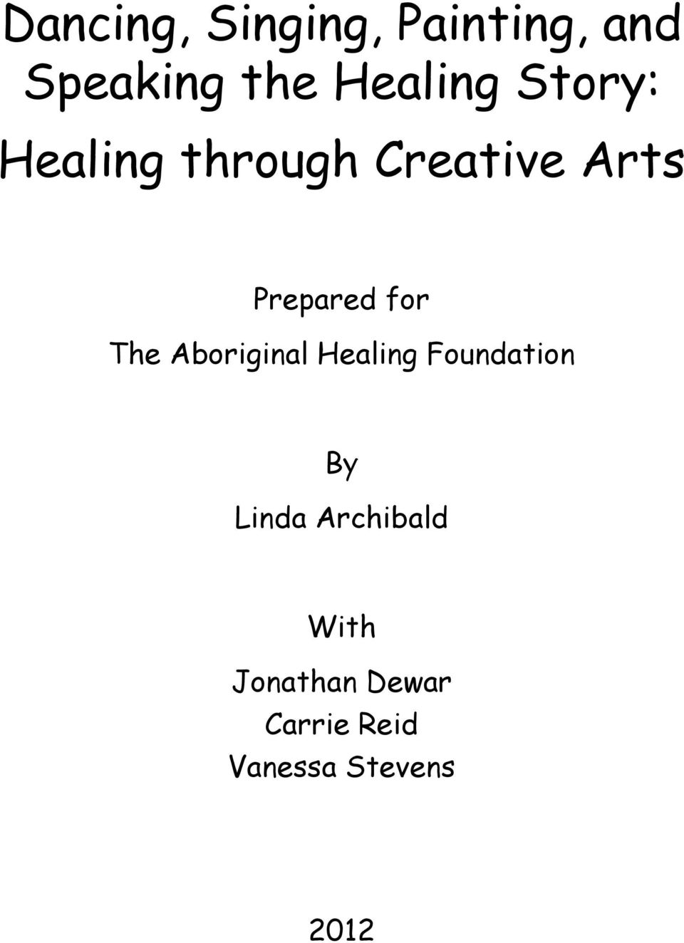 Prepared for The Aboriginal Healing Foundation By