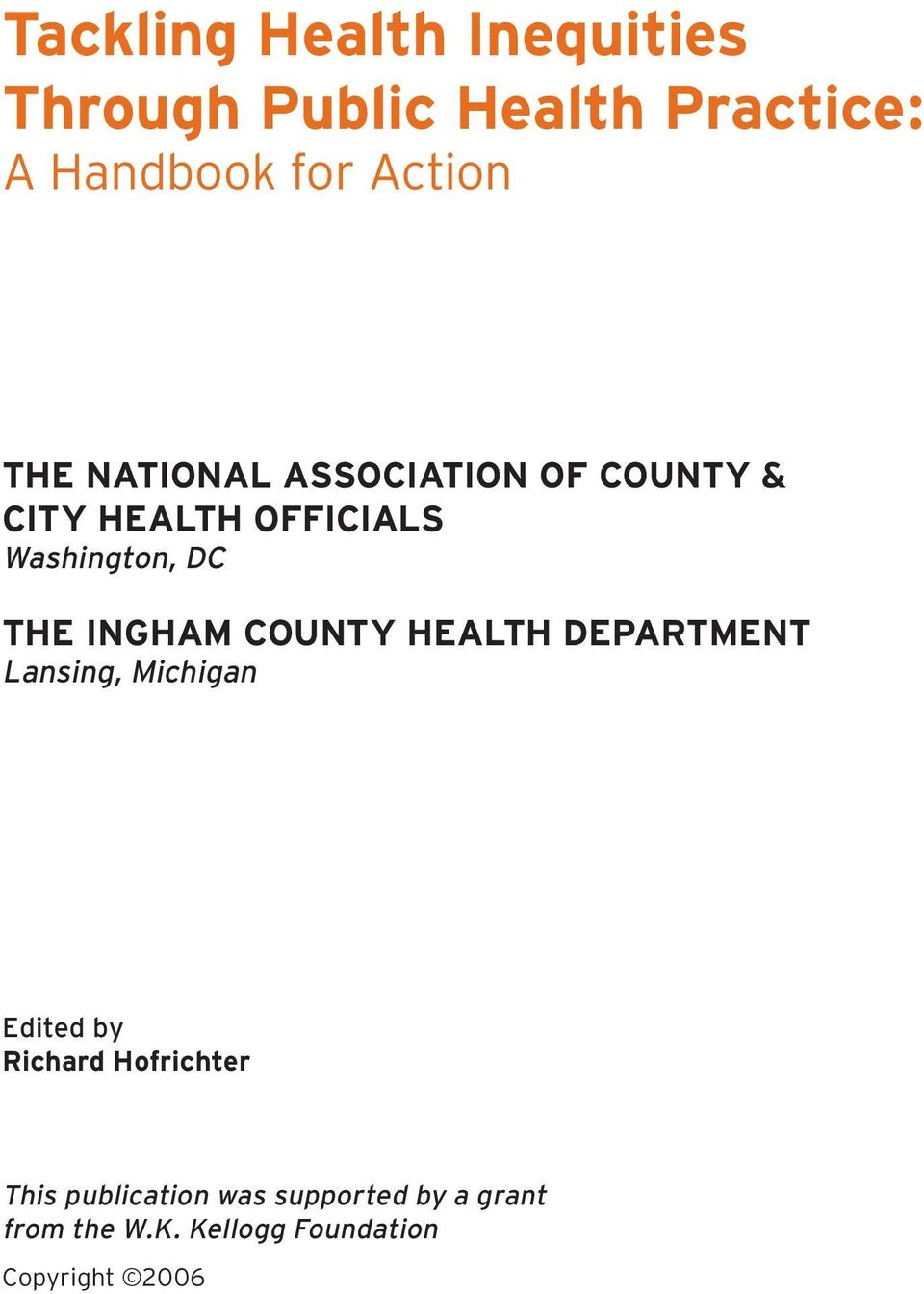 INGHAM COUNTY HEALTH DEPARTMENT Lansing, Michigan Edited by Richard Hofrichter