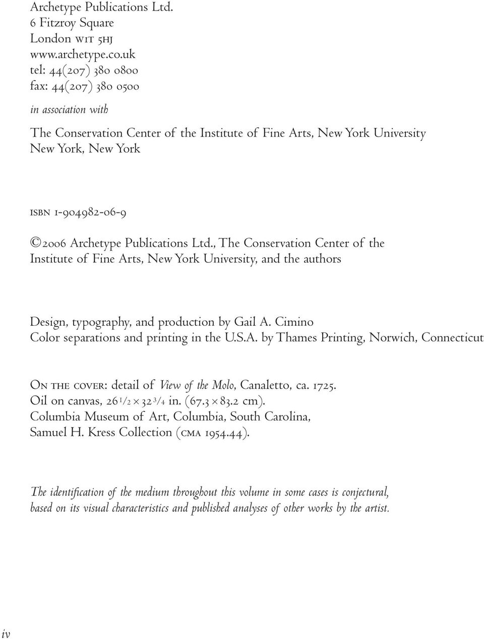 Publications Ltd., The Conservation Center of the Institute of Fine Arts, New York University, and the authors Design, typography, and production by Gail A.