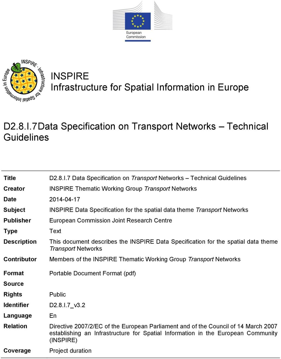 Commission Joint Research Centre Text This document describes the INSPIRE Data Specification for the spatial data theme Transport Networks Members of the INSPIRE Thematic Working Group Transport