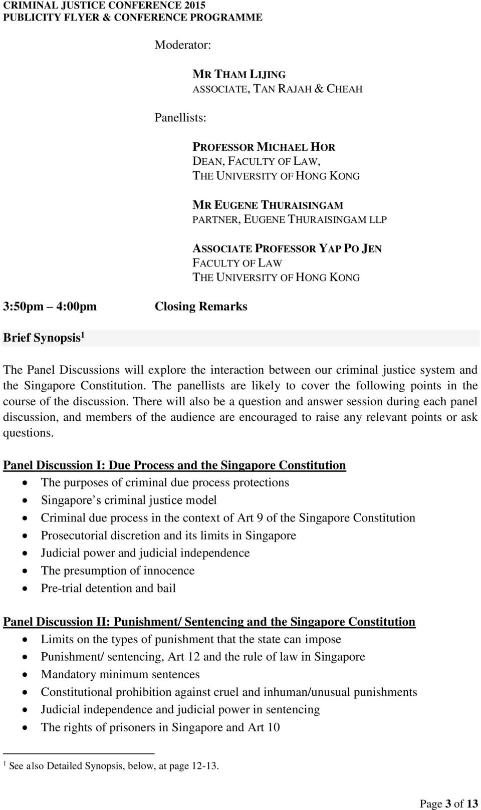 justice system and the Singapore Constitution. The panellists are likely to cover the following points in the course of the discussion.
