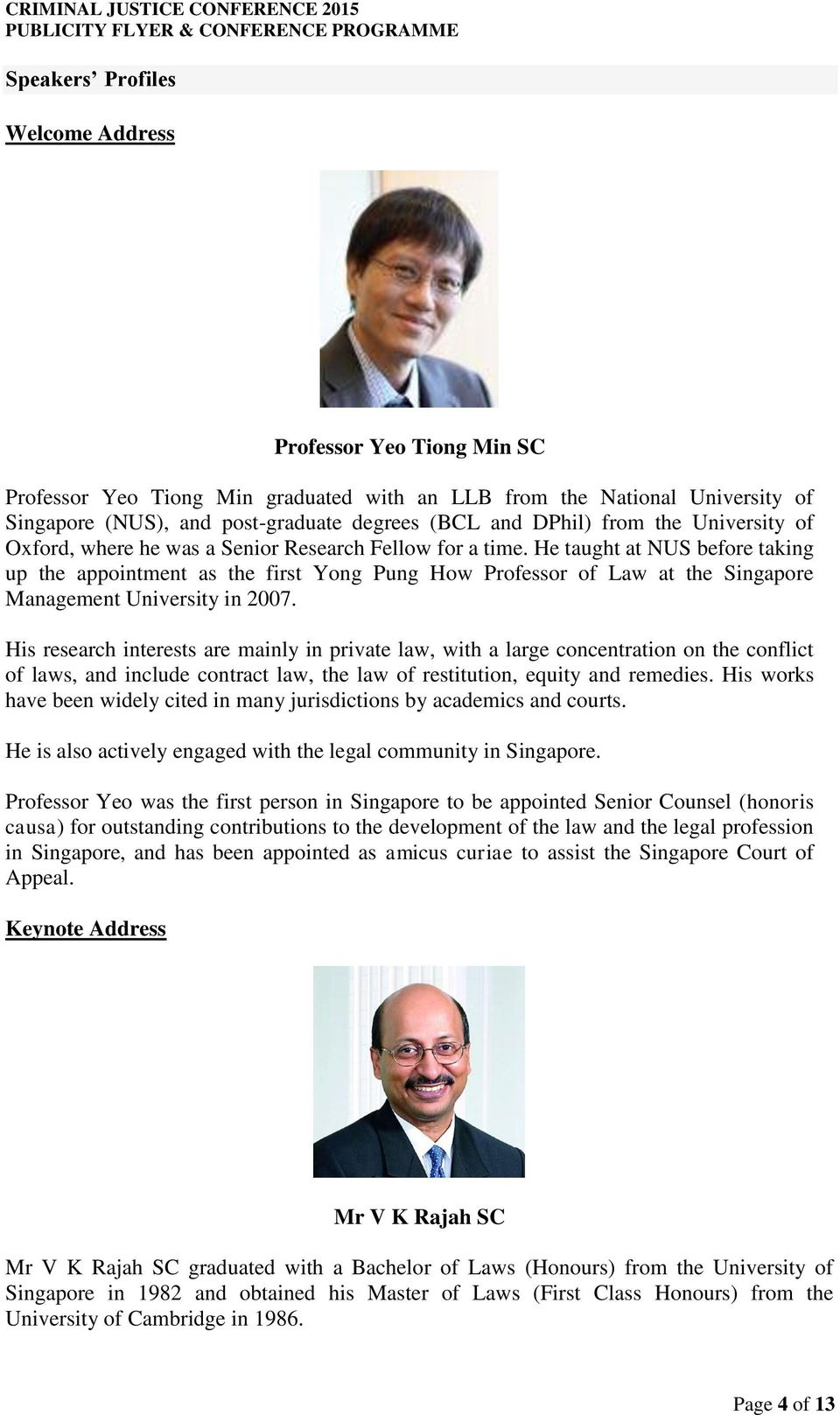 He taught at NUS before taking up the appointment as the first Yong Pung How Professor of Law at the Singapore Management University in 2007.
