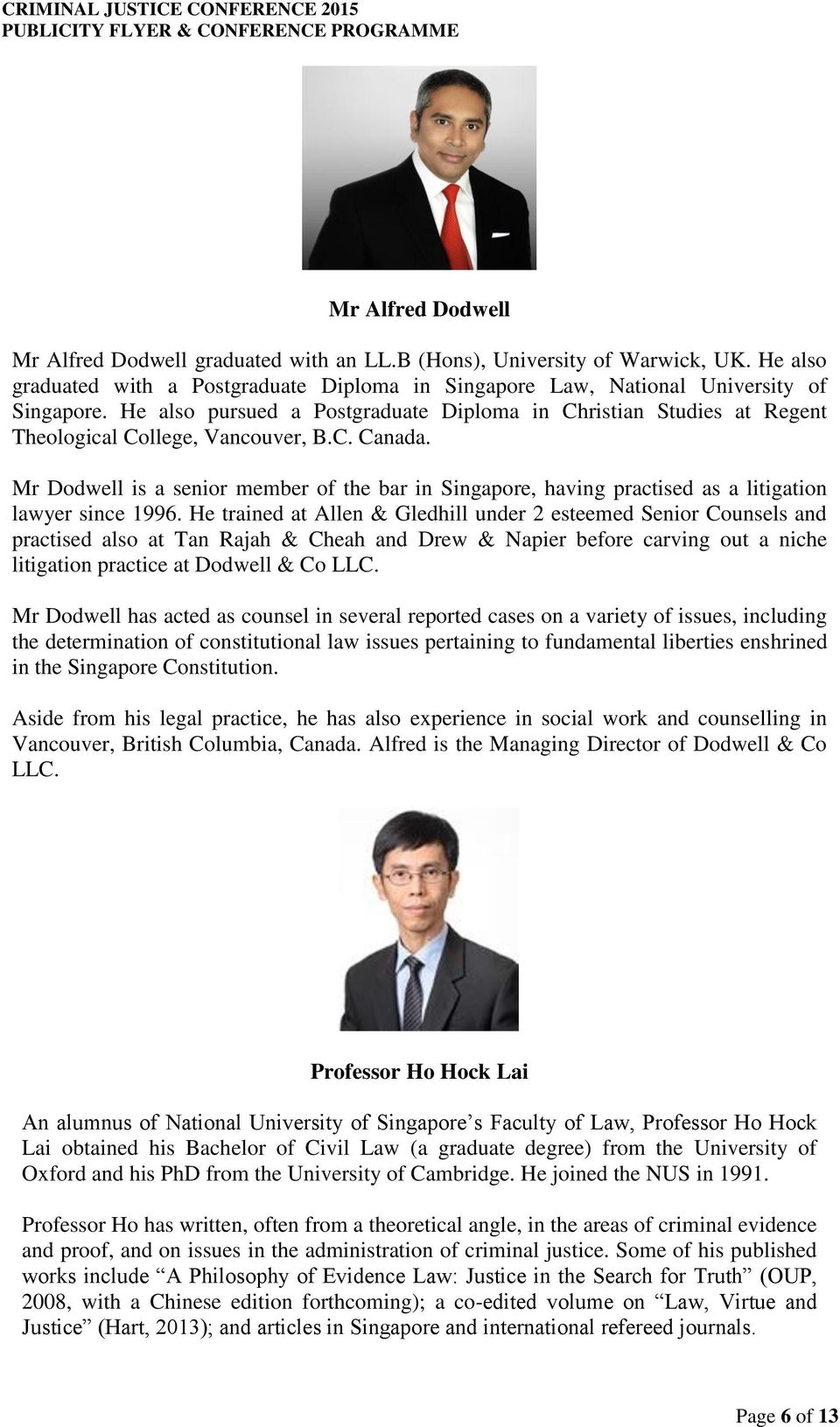 Mr Dodwell is a senior member of the bar in Singapore, having practised as a litigation lawyer since 1996.