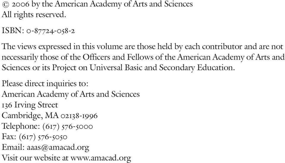 Officers and Fellows of the American Academy of Arts and Sciences or its Project on Universal Basic and Secondary Education.
