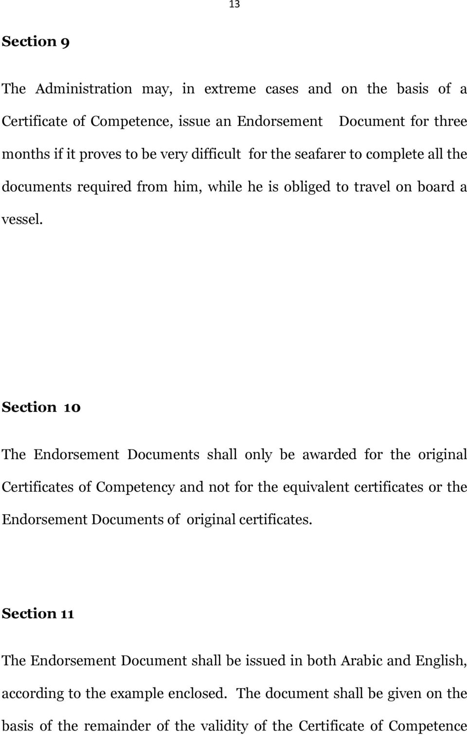 Section 10 The Endorsement Documents shall only be awarded for the original Certificates of Competency and not for the equivalent certificates or the Endorsement Documents of