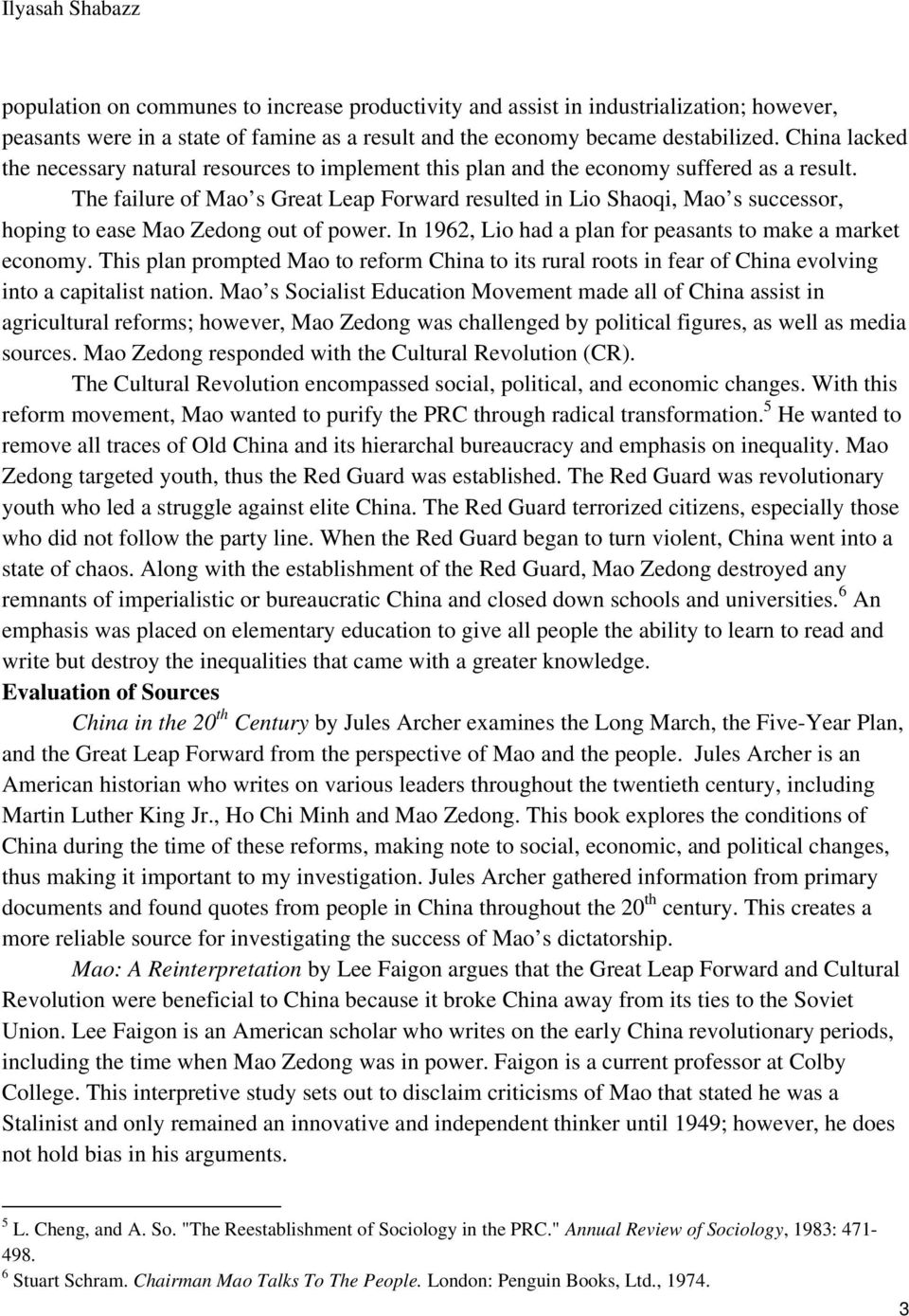 The failure of Mao s Great Leap Forward resulted in Lio Shaoqi, Mao s successor, hoping to ease Mao Zedong out of power. In 1962, Lio had a plan for peasants to make a market economy.