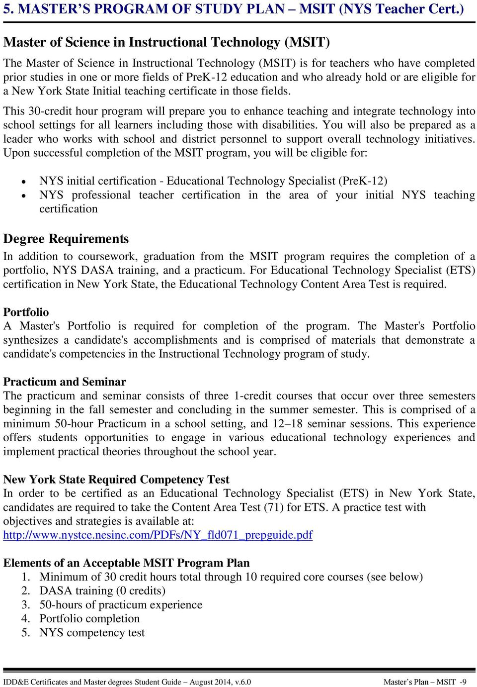 education and who already hold or are eligible for a New York State Initial teaching certificate in those fields.