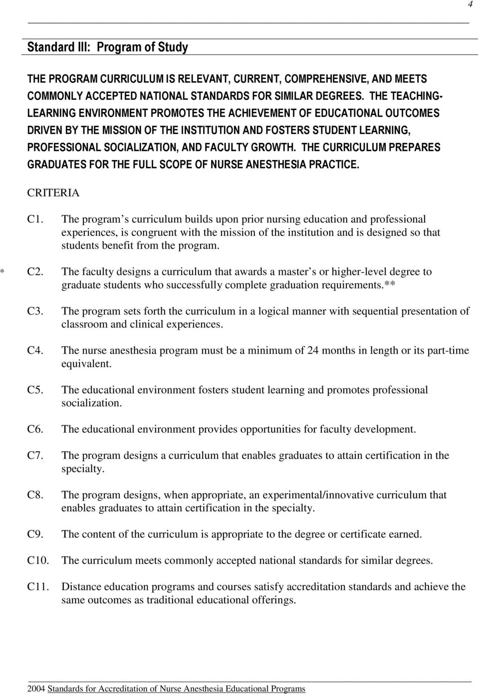 * C2. The faculty designs a curriculum that awards a master s or higher-level degree to graduate students who successfully complete graduation requirements.** C3.