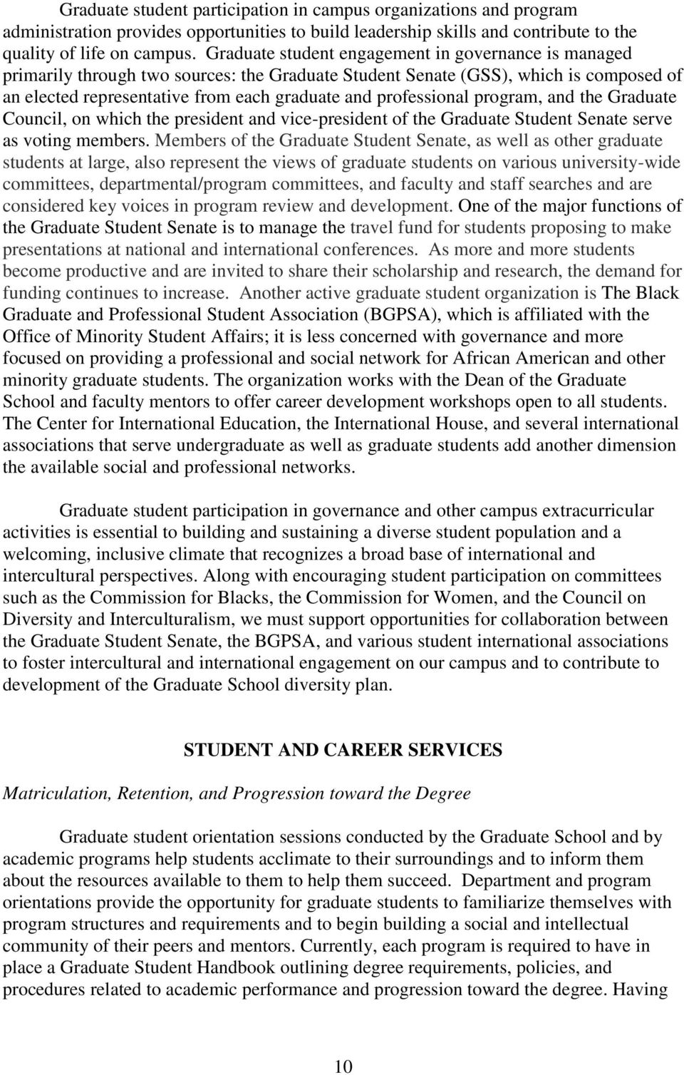 professional program, and the Graduate Council, on which the president and vice-president of the Graduate Student Senate serve as voting members.