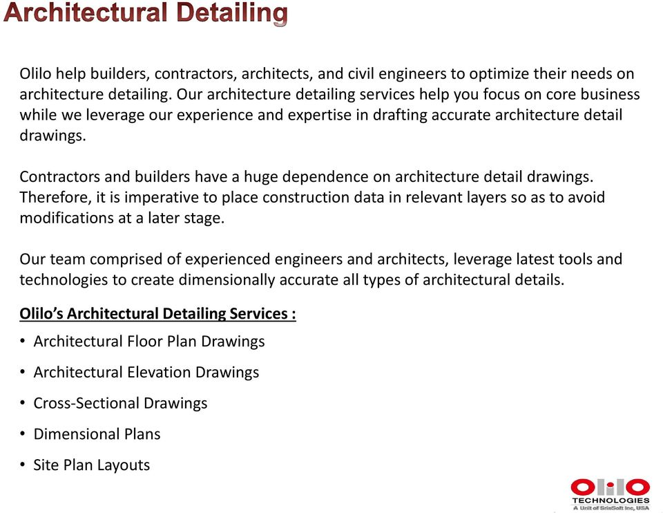 Contractors and builders have a huge dependence on architecture detail drawings.