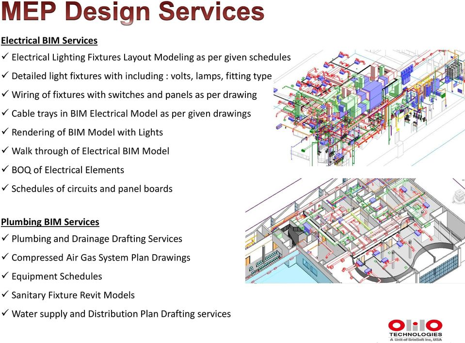 Lights Walk through of Electrical BIM Model BOQ of Electrical Elements Schedules of circuits and panel boards Plumbing BIM Services Plumbing and Drainage