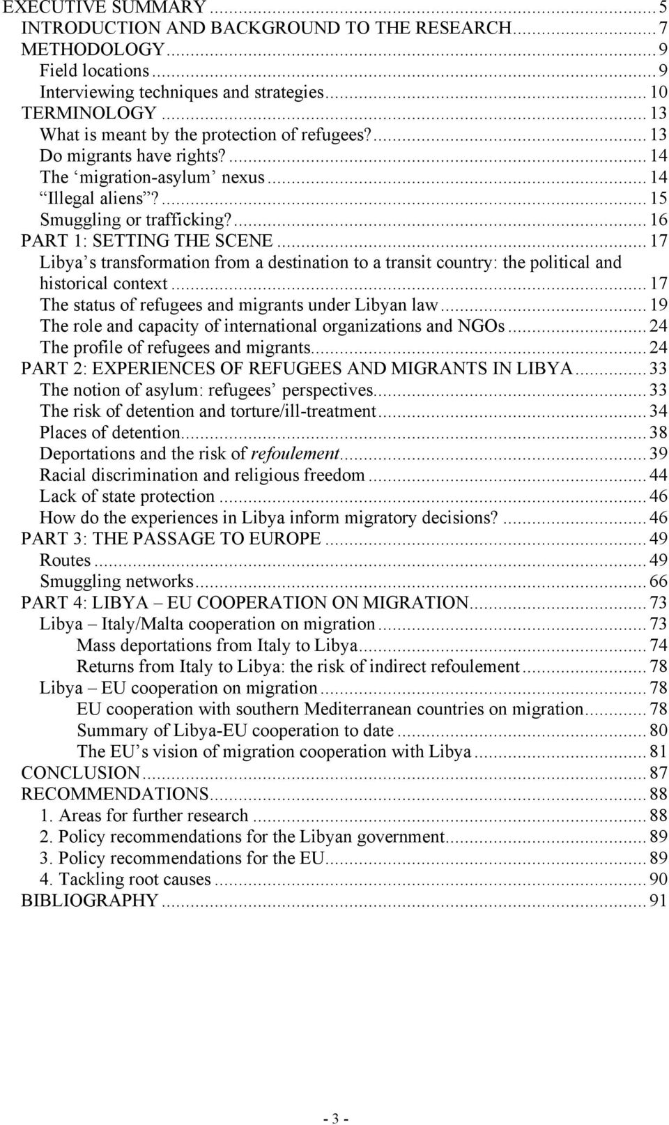 .. 17 Libya s transformation from a destination to a transit country: the political and historical context... 17 The status of refugees and migrants under Libyan law.