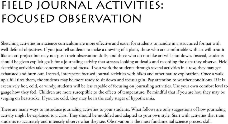 will shut down. Instead, students should be given explicit goals for a journaling activity that stresses looking at details and recording the data they observe.