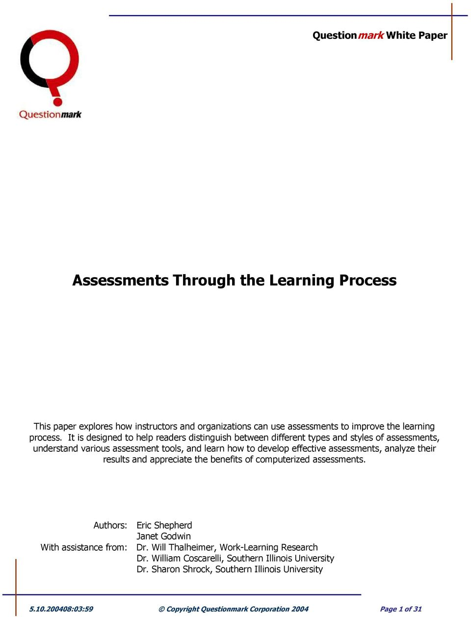 assessments, analyze their results and appreciate the benefits of computerized assessments. Authors: Eric Shepherd Janet Godwin With assistance from: Dr.