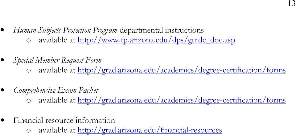 edu/academics/degree-certification/forms Comprehensive Exam Packet o available at http://grad.arizona.
