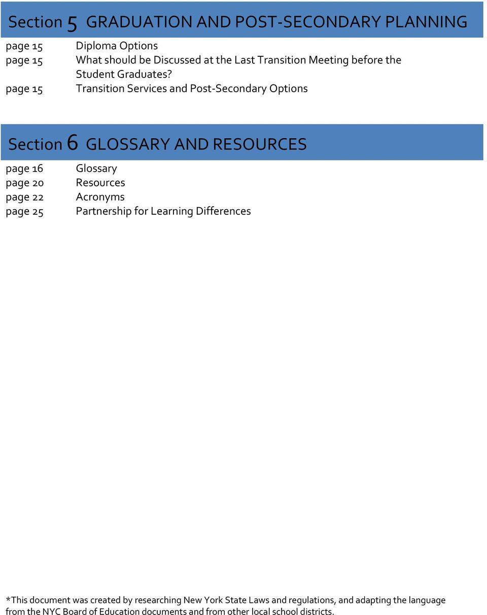 page 15 Transition Services and Post-Secondary Options Section 6 GLOSSARY AND RESOURCES page 16 Glossary page 20 Resources page 22