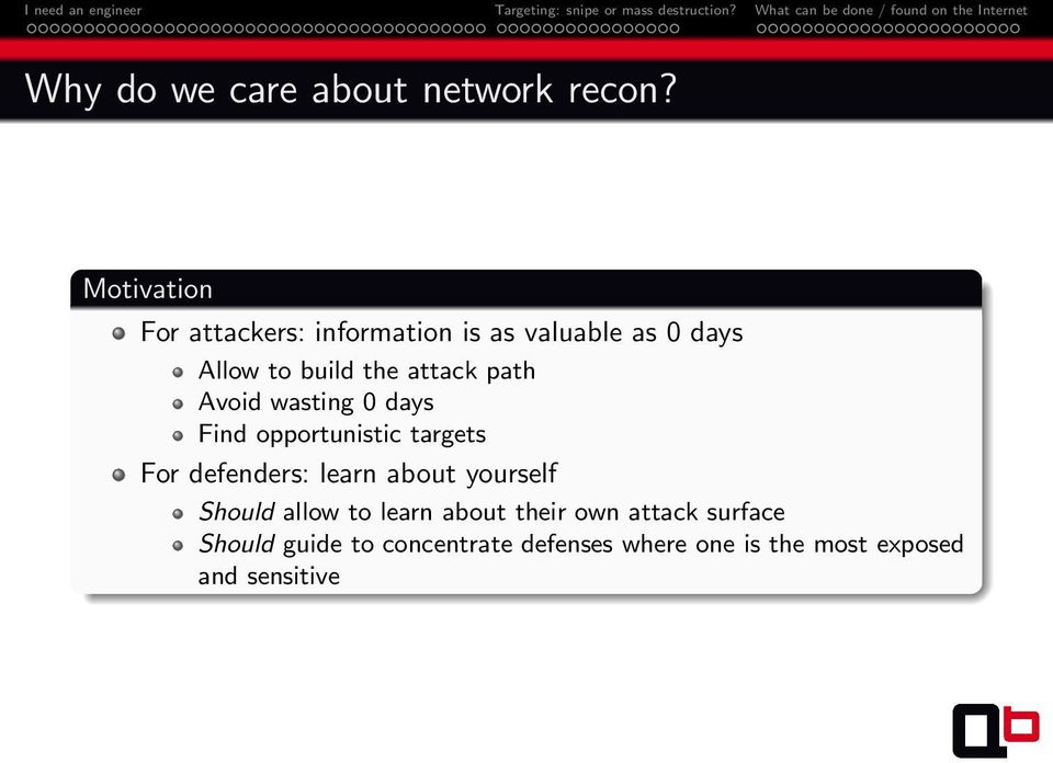 attack path Avoid wasting 0 days Find opportunistic targets For defenders: learn about