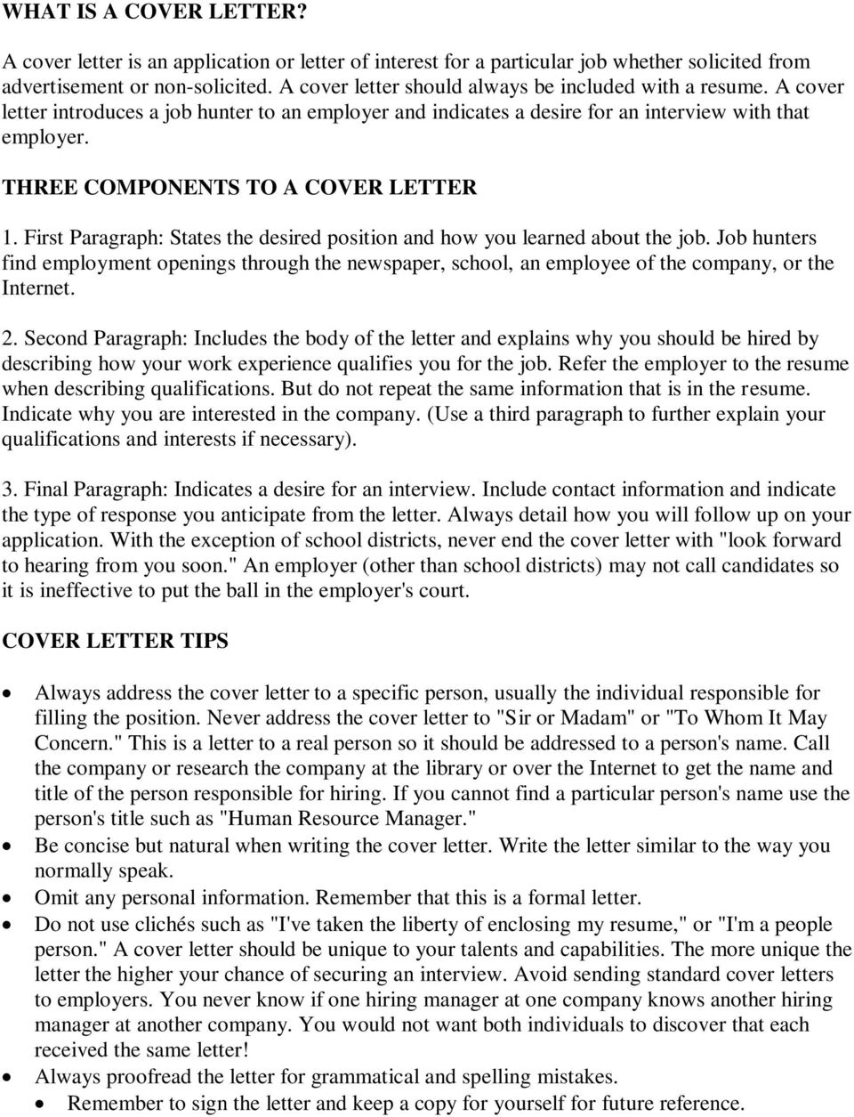 THREE COMPONENTS TO A COVER LETTER 1. First Paragraph: States the desired position and how you learned about the job.