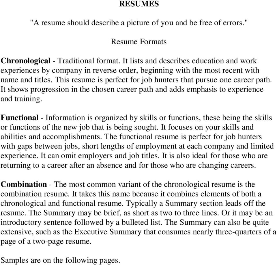 This resume is perfect for job hunters that pursue one career path. It shows progression in the chosen career path and adds emphasis to experience and training.