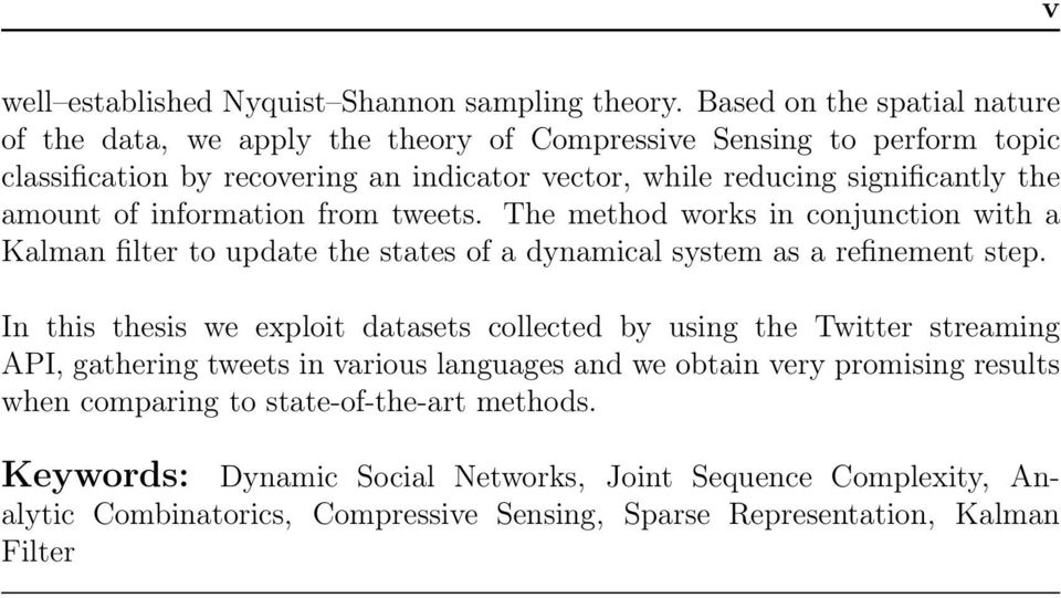 the amount of information from tweets. The method works in conjunction with a Kalman filter to update the states of a dynamical system as a refinement step.