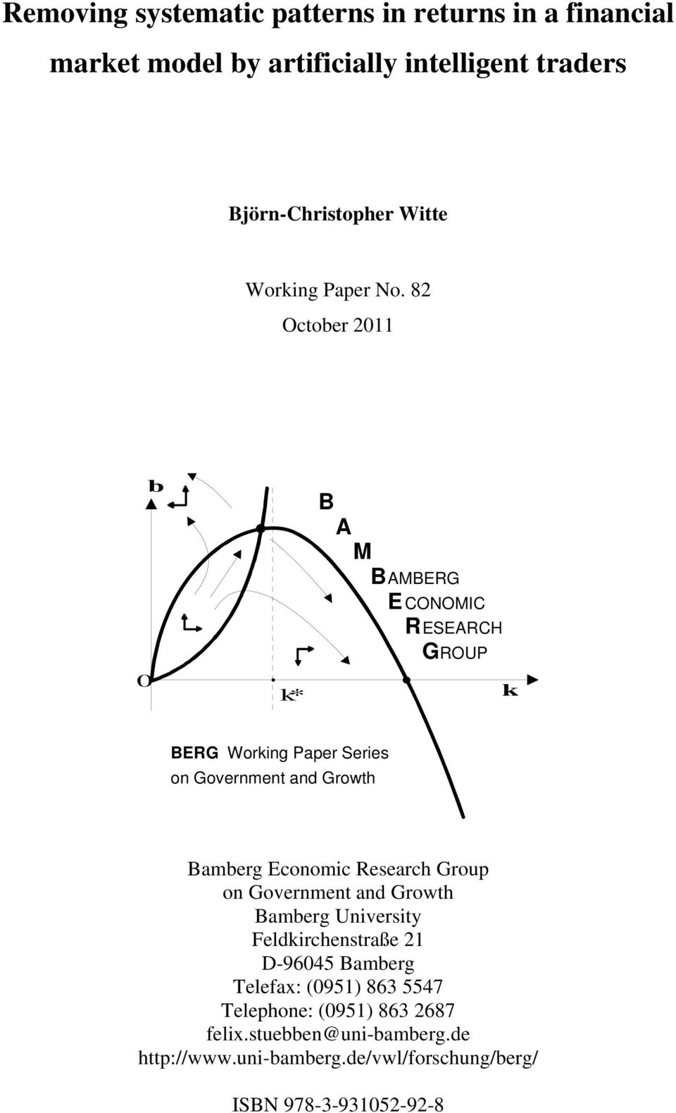 82 October 2011 0 b k* B A M B AMBERG E CONOMIC RESEARCH ROUP G k BERG Working Paper Series on Government and Growth Bamberg