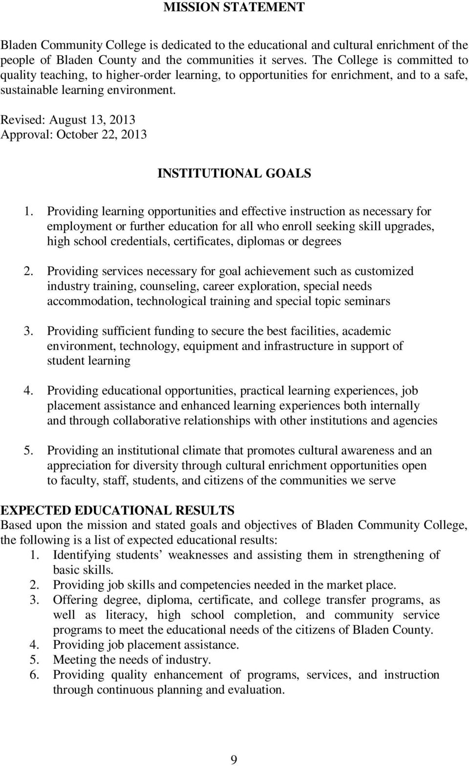 Revised: August 13, 2013 Approval: October 22, 2013 INSTITUTIONAL GOALS 1.