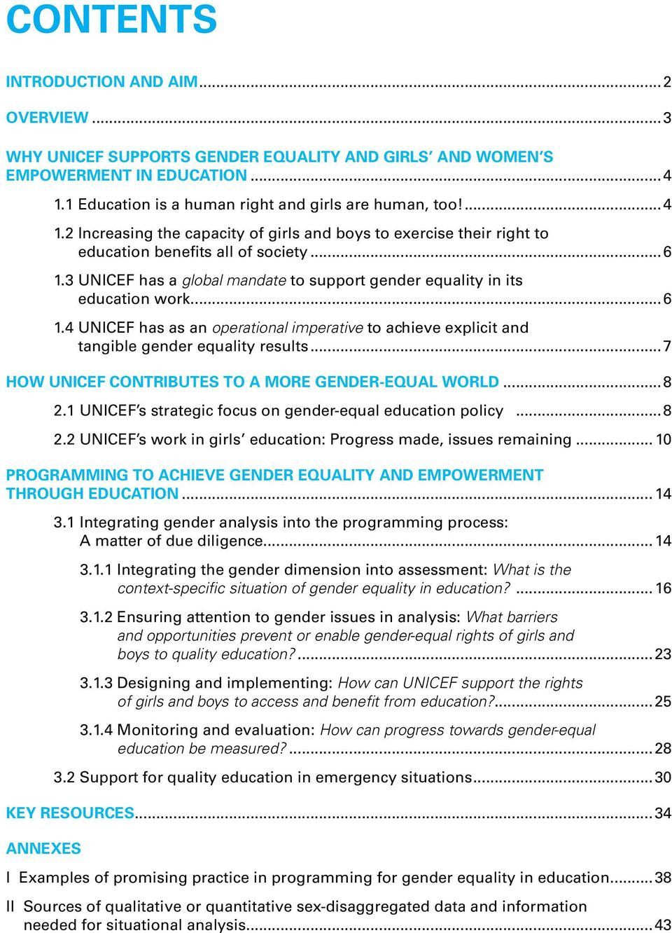 3 UNICEF has a global mandate to support gender equality in its education work...6 1.4 UNICEF has as an operational imperative to achieve explicit and tangible gender equality results.