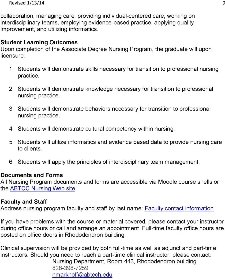 Students will demonstrate skills necessary for transition to professional nursing practice. 2. Students will demonstrate knowledge necessary for transition to professional nursing practice. 3.