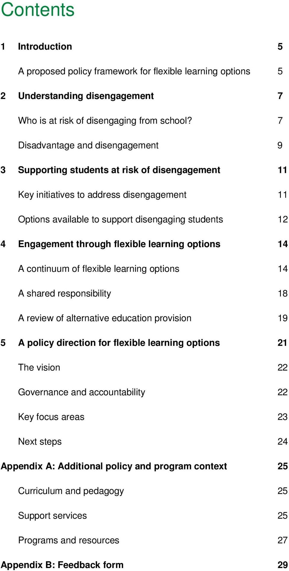 through flexible learning options 14 A continuum of flexible learning options 14 A shared responsibility 18 A review of alternative education provision 19 5 A policy direction for flexible learning