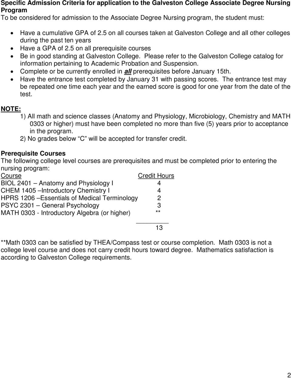 Please refer to the Galveston College catalog for information pertaining to Academic Probation and Suspension. Complete or be currently enrolled in all prerequisites before January 15th.