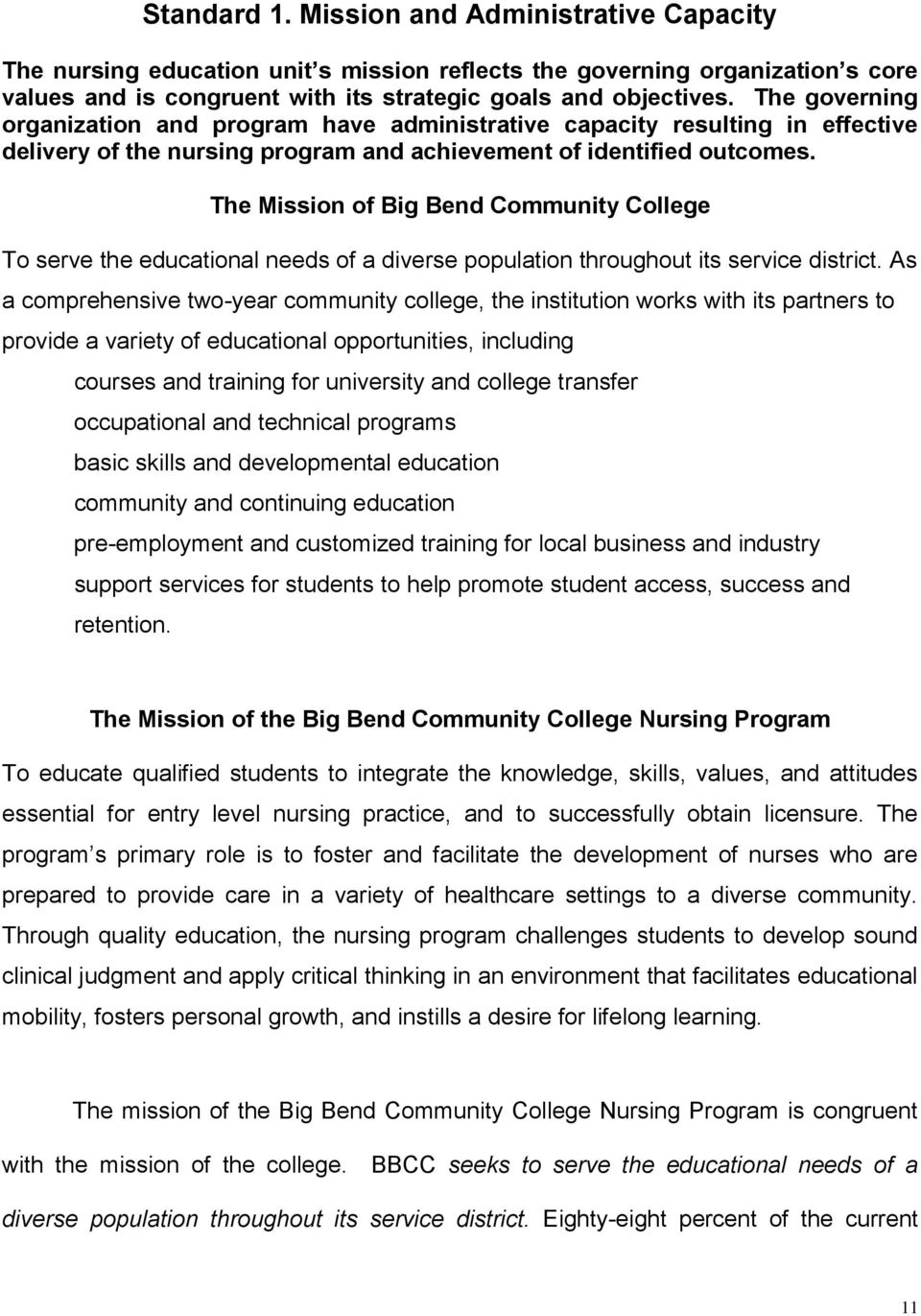 The Mission of Big Bend Community College To serve the educational needs of a diverse population throughout its service district.