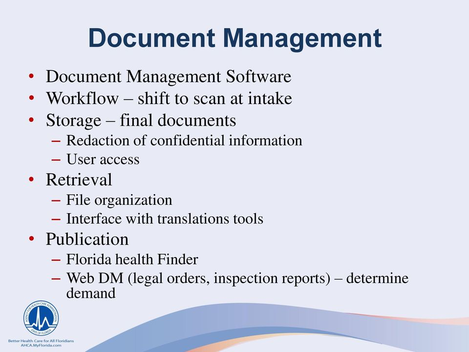 access Retrieval File organization Interface with translations tools
