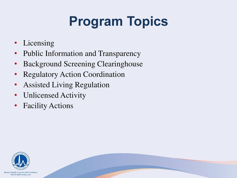 Regulatory Action Coordination Assisted Living
