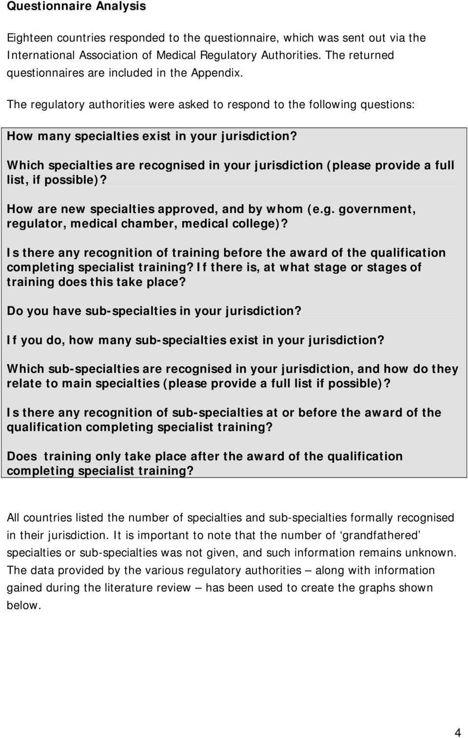 Which specialties are recognised in your jurisdiction (please provide a full list, if possible)? How are new specialties approved, and by whom (e.g. government, regulator, medical chamber, medical college)?
