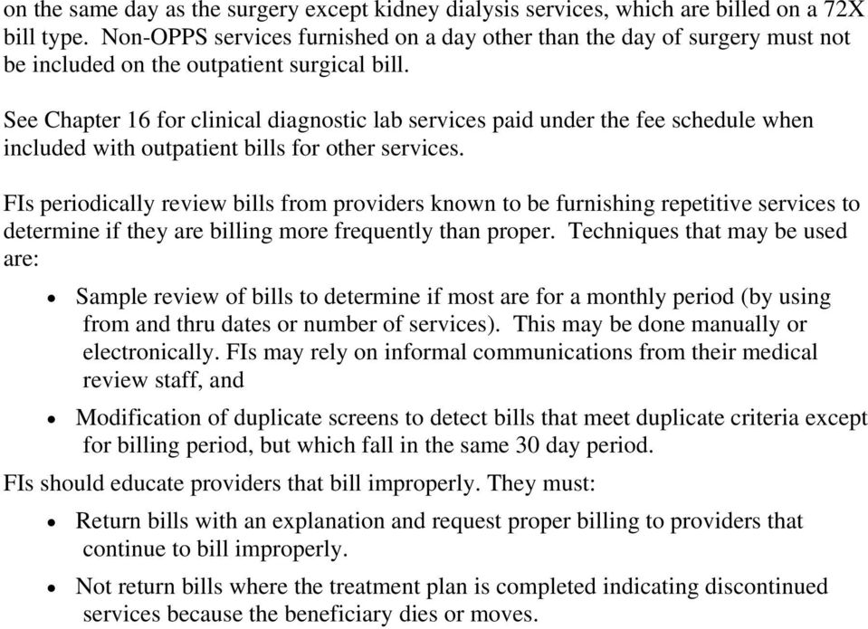 See Chapter 16 for clinical diagnostic lab services paid under the fee schedule when included with outpatient bills for other services.
