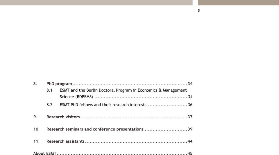 (BDPEMS)... 34 8.2 ESMT PhD fellows and their research interests... 36 9.