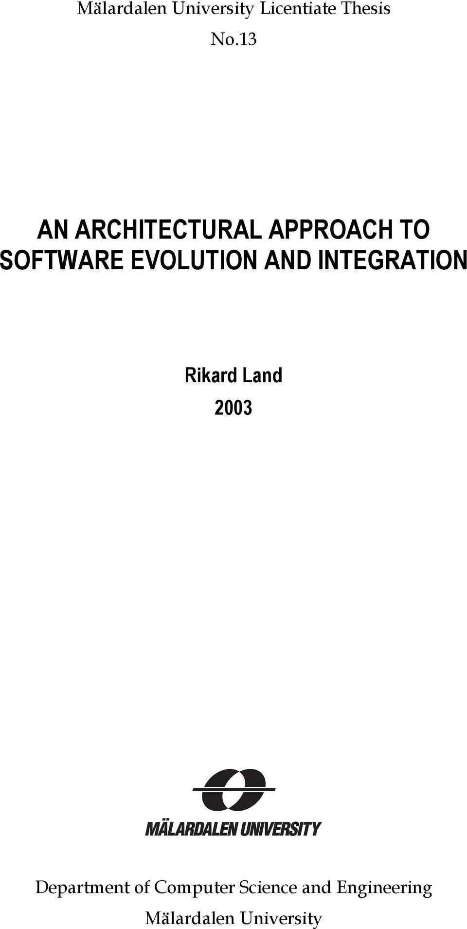 EVOLUTION AND INTEGRATION Rikard Land 2003