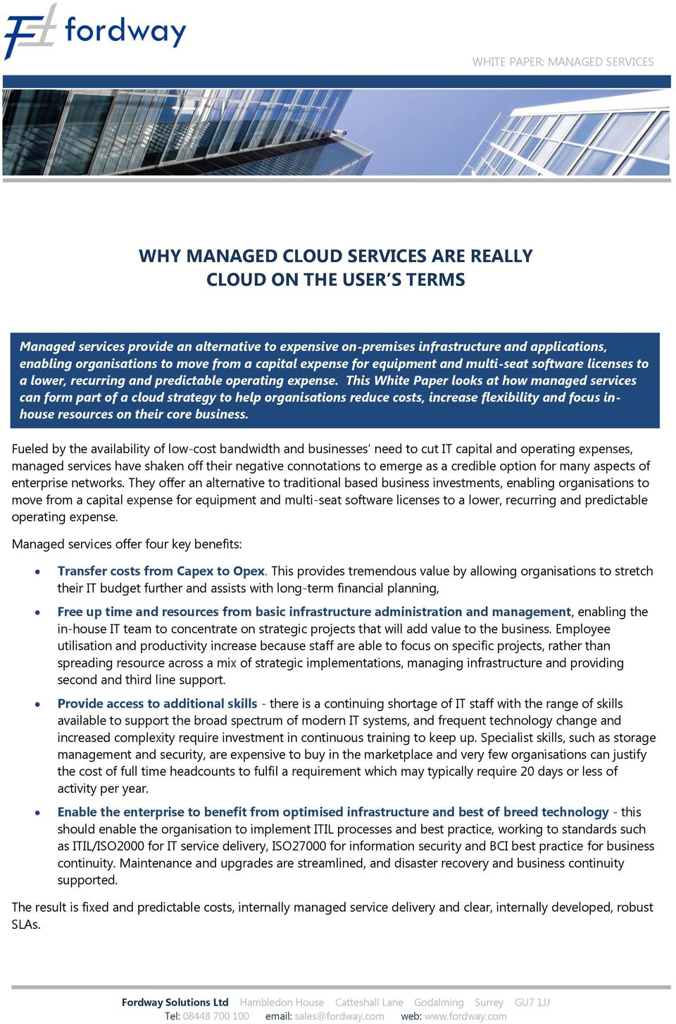 This White Paper looks at how managed services can form part of a cloud strategy to help organisations reduce costs, increase flexibility and focus inhouse resources on their core business.