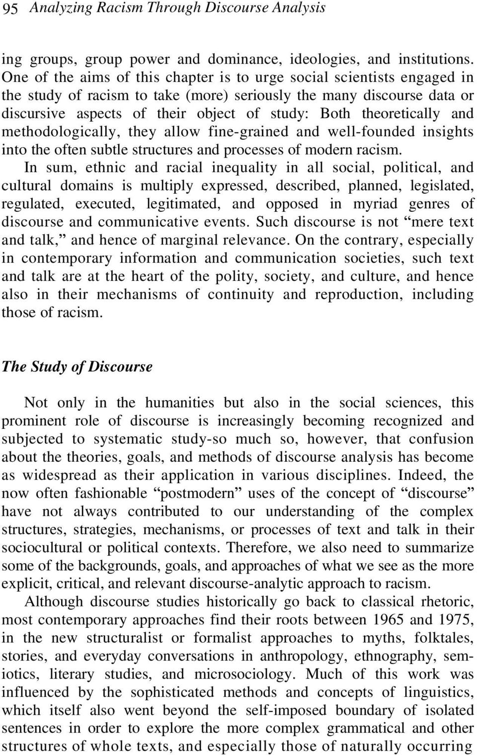 theoretically and methodologically, they allow fine-grained and well-founded insights into the often subtle structures and processes of modern racism.