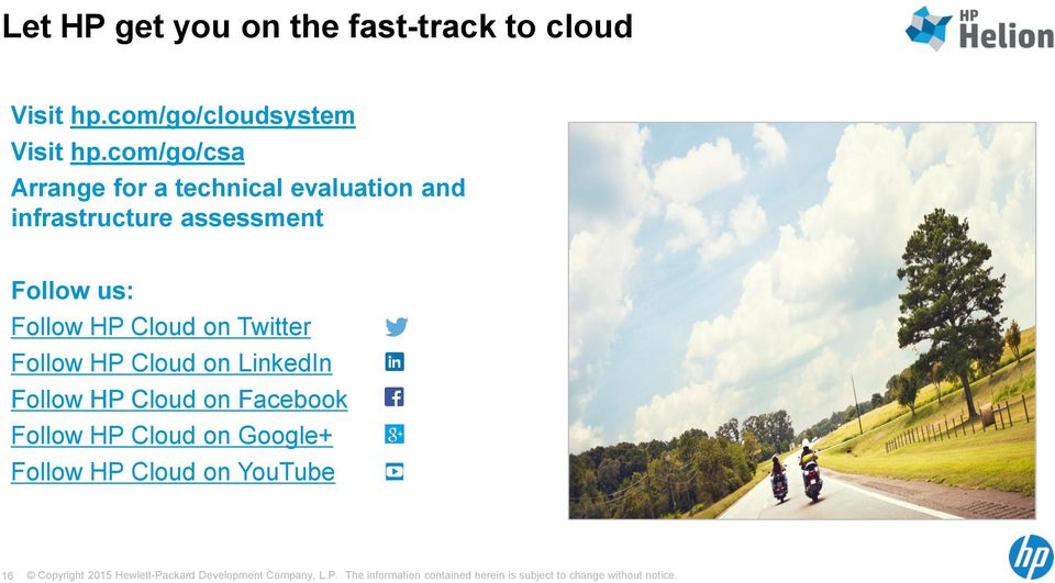Twitter Follow HP Cloud on LinkedIn Follow HP Cloud on Facebook Follow HP Cloud on Google+ Follow HP Cloud