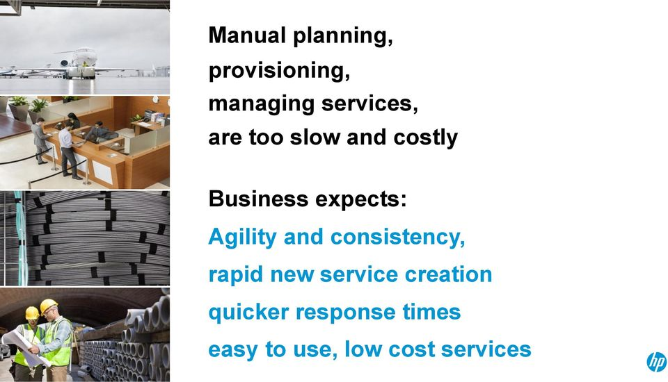 and consistency, rapid new service creation