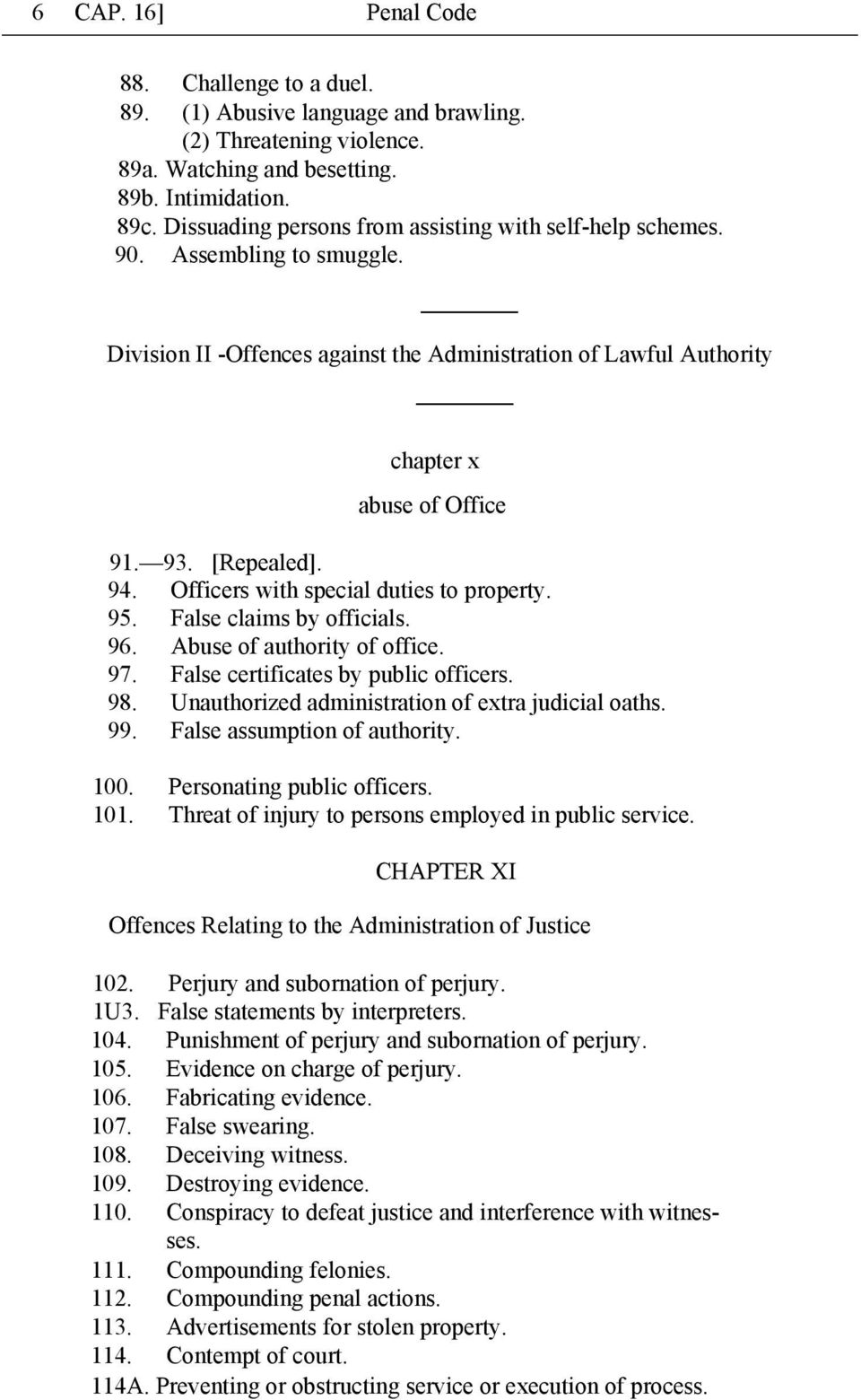94. Officers with special duties to property. 95. False claims by officials. 96. Abuse of authority of office. 97. False certificates by public officers. 98.