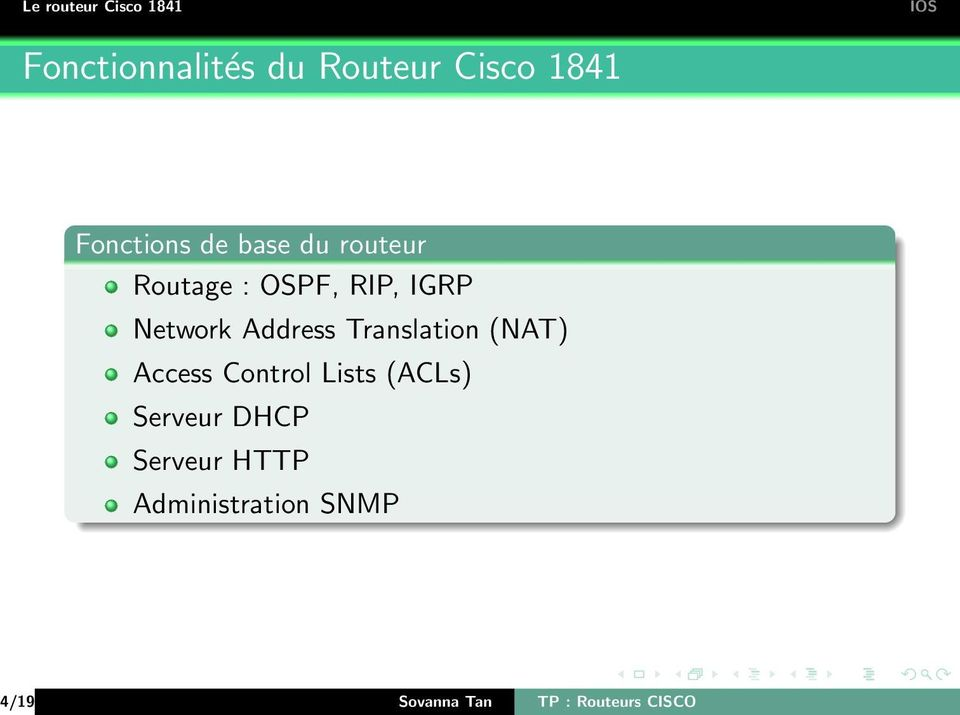 Translation (NAT) Access Control Lists (ACLs) Serveur DHCP
