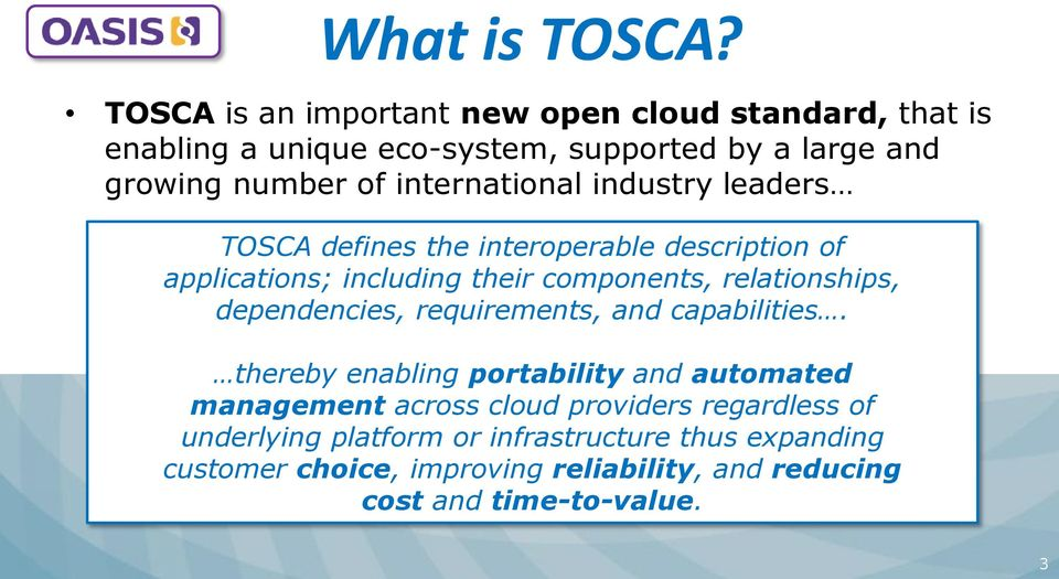 international industry leaders TOSCA defines the interoperable description of applications; including their components, relationships,