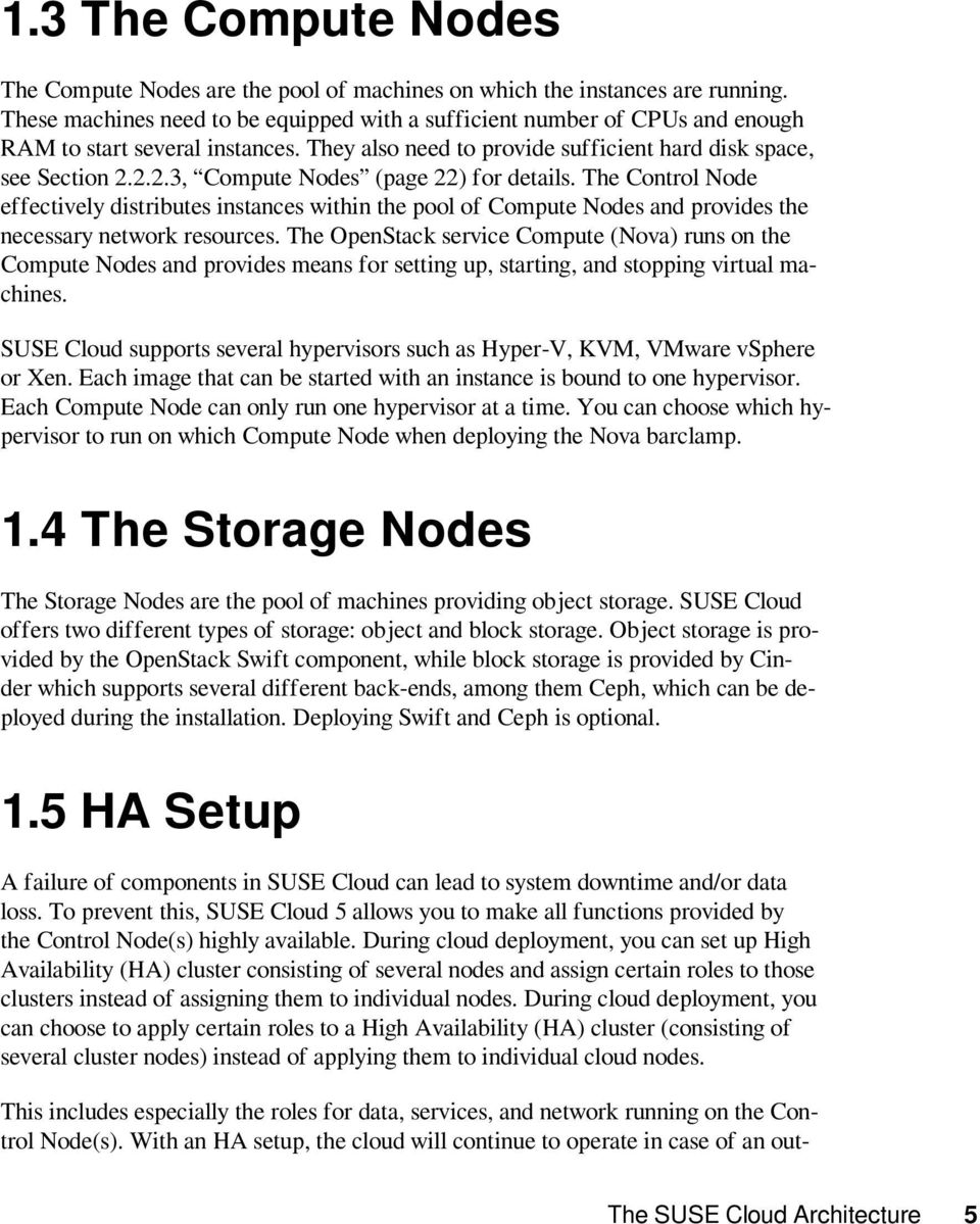 2.2.3, Compute Nodes (page 22) for details. The Control Node effectively distributes instances within the pool of Compute Nodes and provides the necessary network resources.