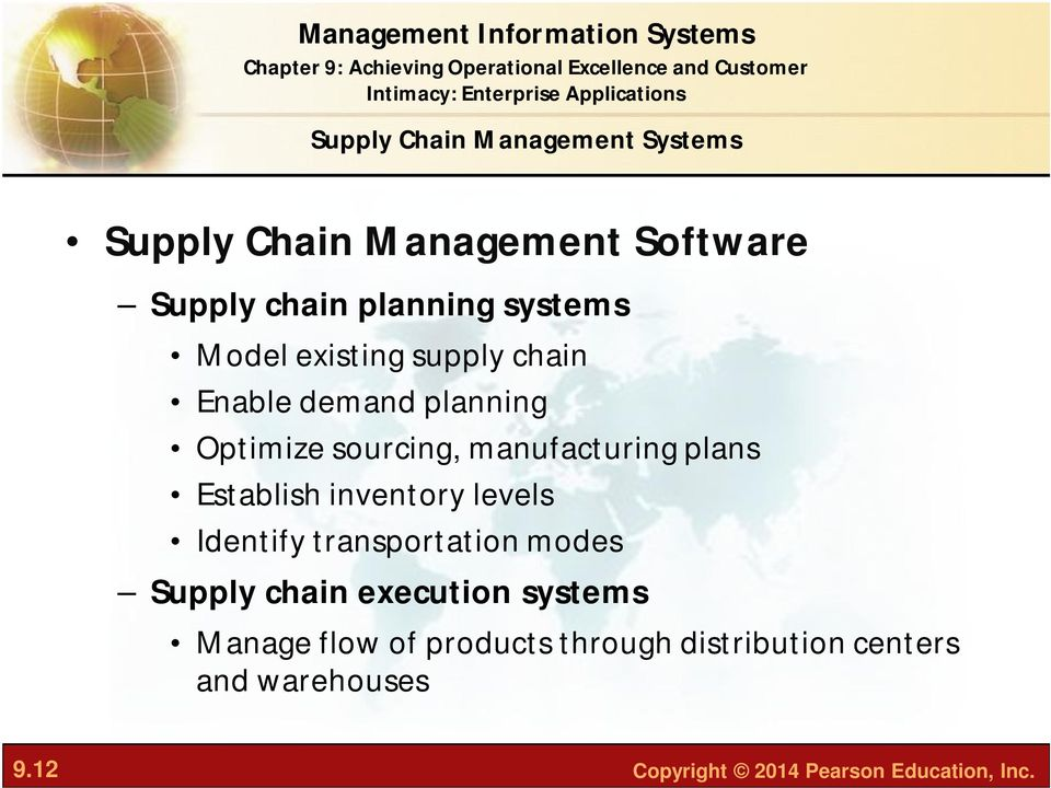 Establish inventory levels Identify transportation modes Supply chain execution systems Manage