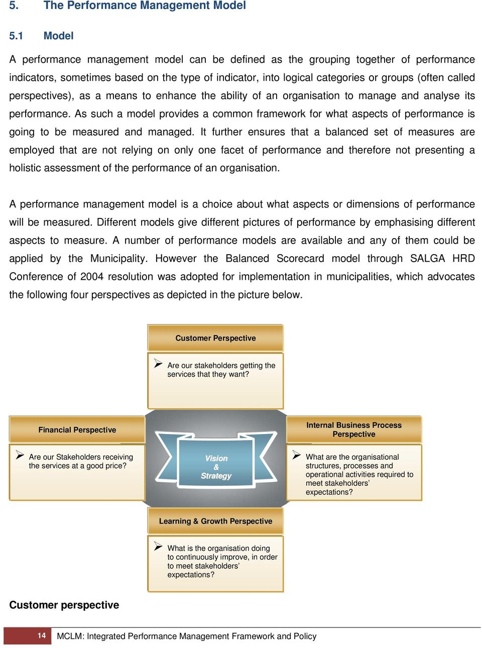 perspectives), as a means to enhance the ability of an organisation to manage and analyse its performance.